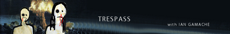 Trespass - Scott Lickstein with Ian Gamache